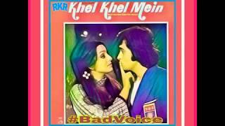 Ek Main Aur Ek Tu.Khel Khel Mein 1975.Asha Bhosle.Kishore Kumar.R D Burman.Rishi Kapoor.Neetu Singh