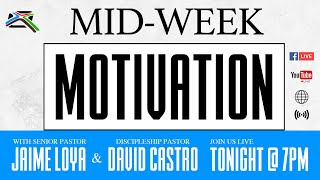 Midweek Motivation - Pastor Jaime Loya and Pastor David Castro - April 1, 2020