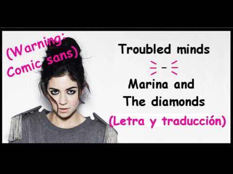 Troubled mind - Marina and the diamonds (Letra y traducción)