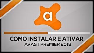 Como Instalar e Ativar Avast Premier 2018 Original Gratis!