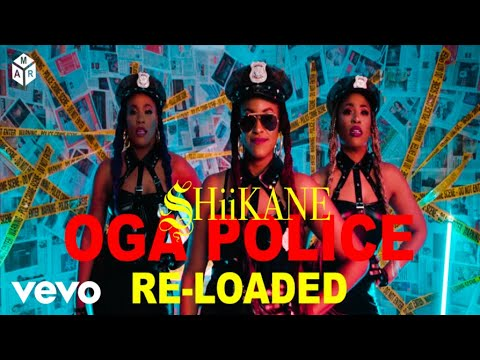 SHiiKANE - Oga Police Reloaded (Official Video)