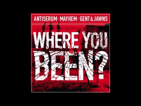 Mayhem x Antiserum vs Gent x Jawns - Where You Been? (Bass Boosted)