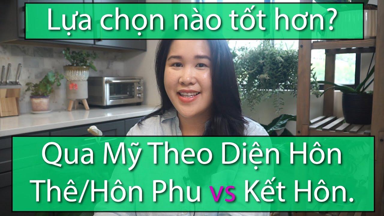 Qua Mỹ Theo Diện Hôn Thê/Hôn Phu vs Kết Hôn. Lựa chọn nào tốt hơn?