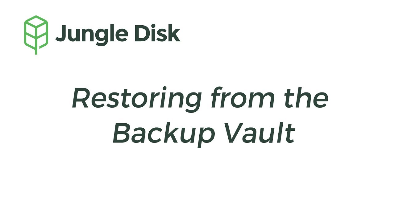 Restoring from a Backup Vault – Jungle Disk Support