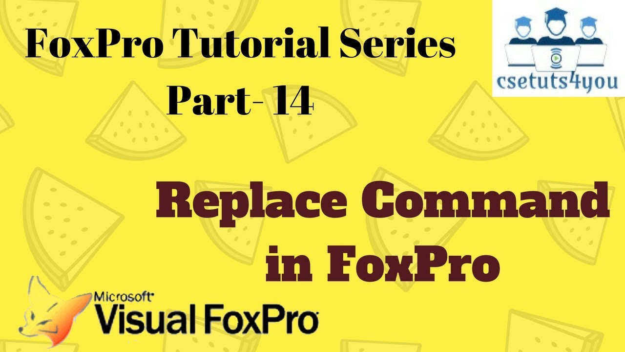 Foxpro Tutorial Series -14  Replace Command In Foxpro