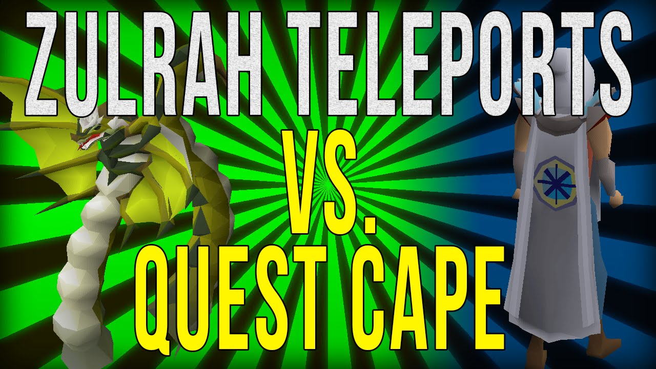 Zulrah Teleports Vs Quest Cape Youtube Join us for game discussions, weekly events and skilling competitions! youtube