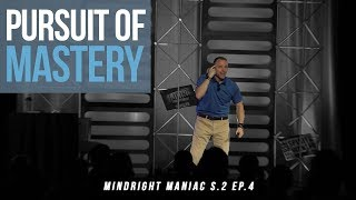 Pursuit of MASTERY (MRM S.2, EP. 4)