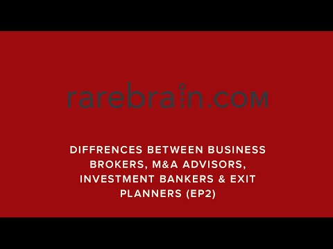 Differences between Business Brokers, M&A Advisors, Investment Bankers & Exit Planners (EP2)