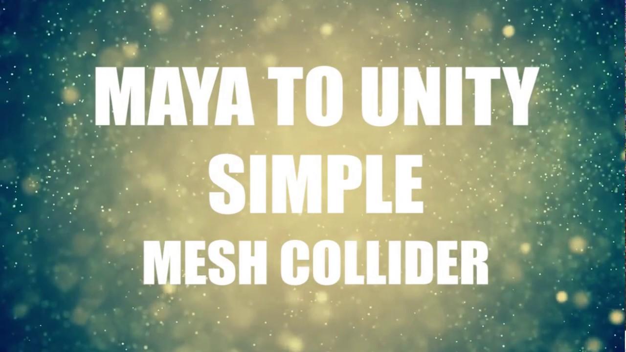 Maya to Unity Simple Mesh Collider