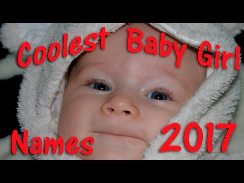 COOLEST BABY GIRL NAMES 2017 🌸Best Baby Names!