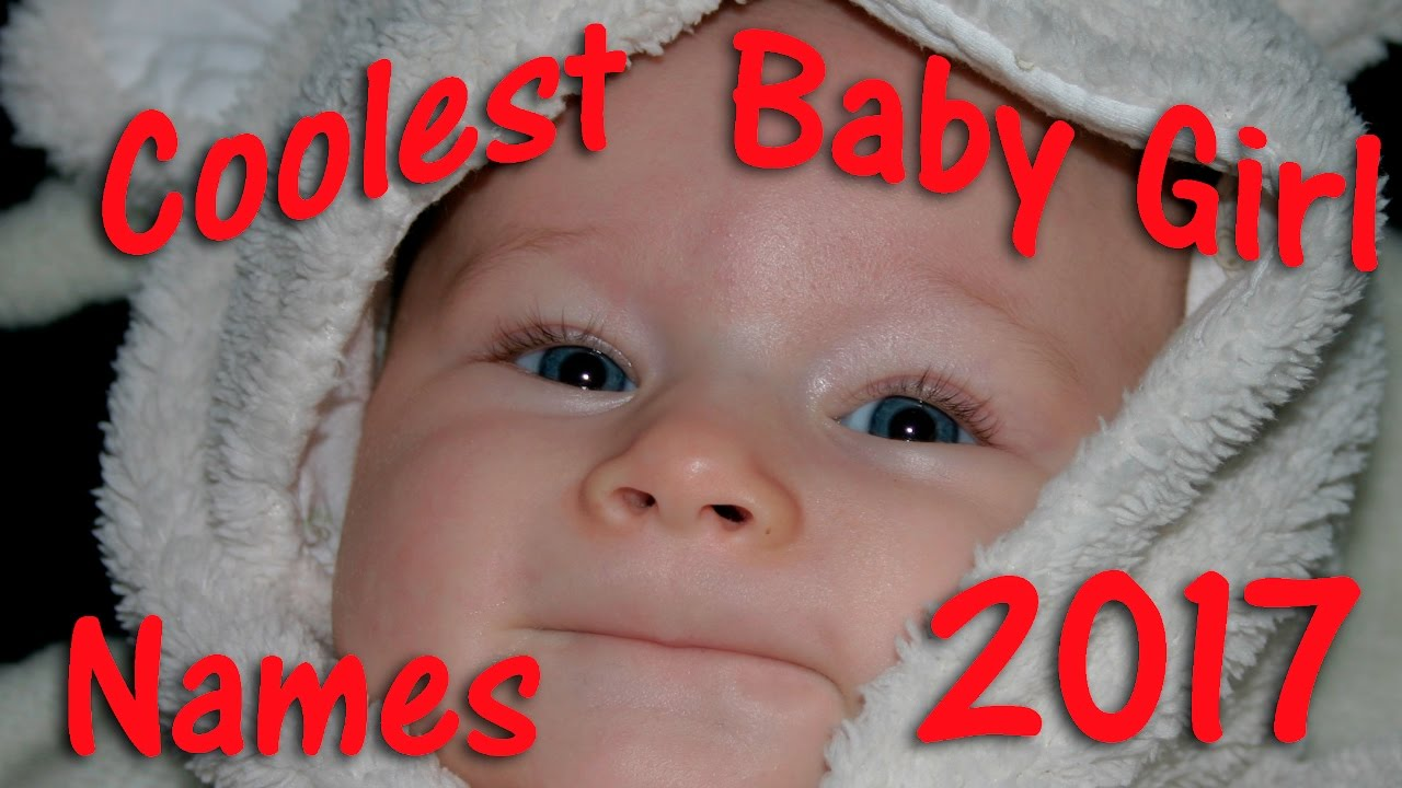 Coolest Baby Girl Names Best Baby Names Youtube