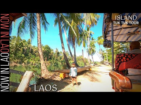 Tuk Tuk Tour of Don Khon 4000 Islands Laos   Now in Lao
