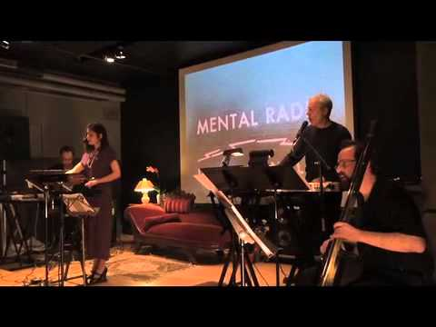 Mental Radio, an electronic chamber opera (excerpts)