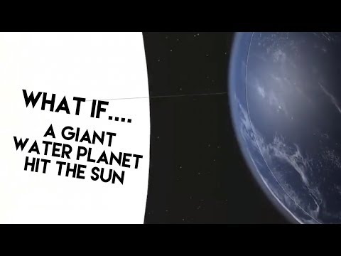 WHAT IF.....A giant water planet hit the Sun