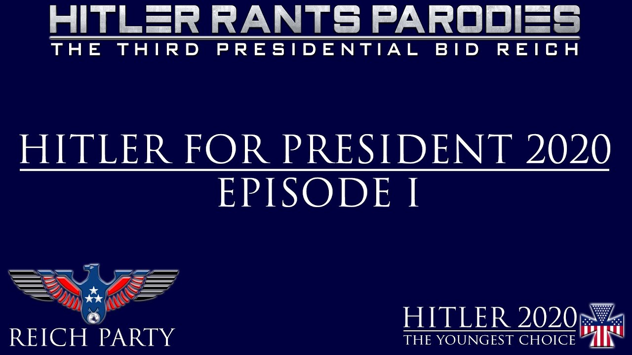 Hitler for President 2020: Episode I