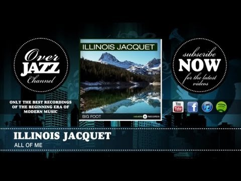 Illinois Jacquet - All of Me (1951)