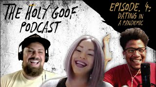 Dating in a Pandemic - The Holy Goof Podcast Ep. 4