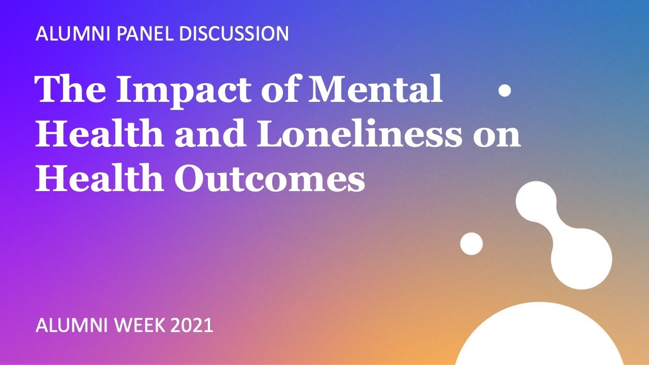 The Impact of Mental Health and Loneliness on Health Outcomes