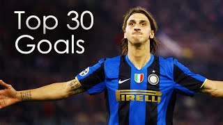 Zlatan Ibrahimovic ● Top 30 Goals