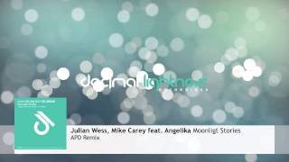 Julian Wess, Mike Carey feat Angelika - Moonlight Stories (APD Remix)