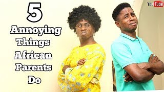 5 ANNOYING THINGS AFRICAN PARENTS DO | Mc Shem Comedian