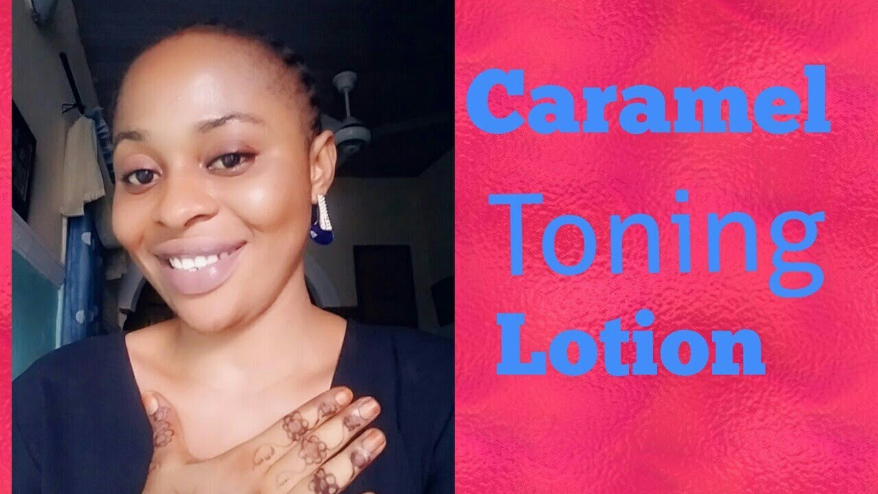 Caramel Toning Lotion For A Flawless Toned Skin Lighten And Glow Your Skin Youtube