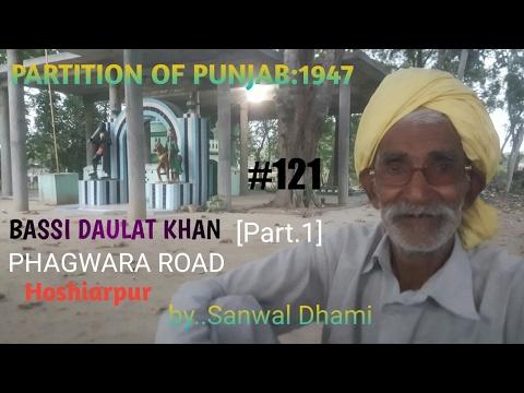 PARTITION OF PUNJAB:1947 #121 BASSI DAULAT KHAN,PHAGWARA ROAD,HOSHIARPUR, PUNJAB