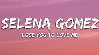 Selena Gomez - Lose You To Love Me (Lyrics)