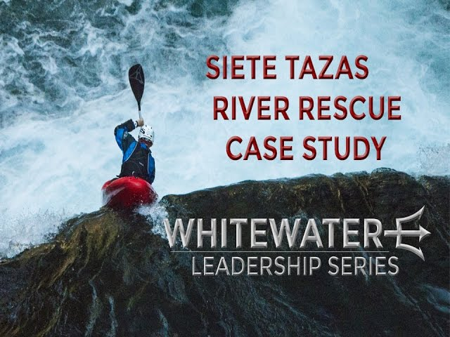 WHITEWATER LEADERSHIP: CHILE WHITEWATER RESCUE