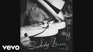Buddy Guy - Thick Like Mississippi Mud (Audio)