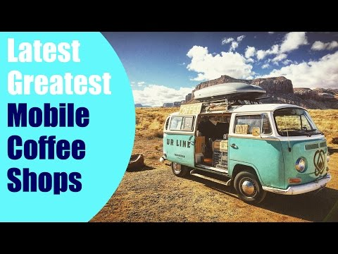 Top 5 New Mobile Coffee Businesses