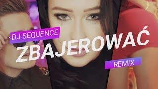 EXELENT - Czy mogę Ciebie zbajerować ★ (Dj Sequence Remix) ★
