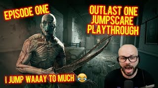 OUTLAST ONE - EPISODE #1 - JUMPSCARE PLAYTHROUGH!