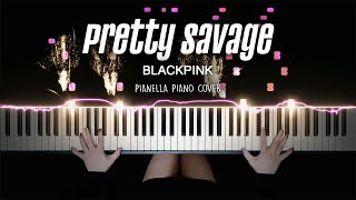 BLACKPINK - Pretty Savage | Piano Cover by Pianella Piano