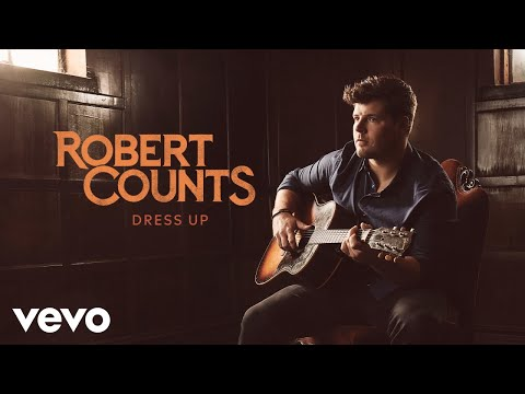 Robert Counts - Dress Up (Audio) from YouTube · Duration:  3 minutes 37 seconds