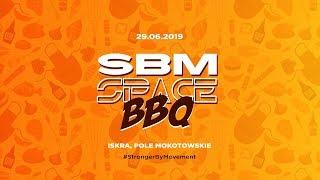 SBM Space BBQ | 29.06 | ISKRA Pole Mokotowskie