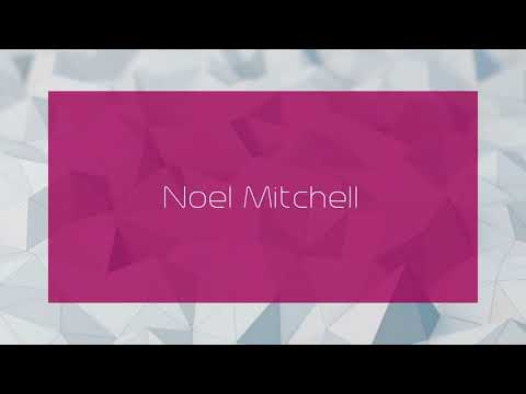 Noel Mitchell - appearance