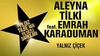 Aleyna Tilki   Yalnız Çiçek feat  Emrah Karaduman Video
