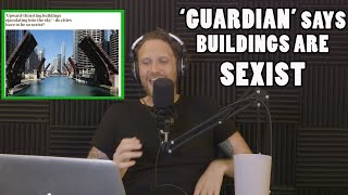 Guardian Says Buildings Are Sexist (Boyscast Patreon)