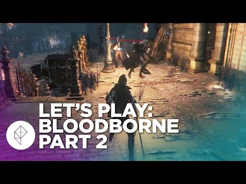 Bloodborne gameplay walkthrough part 2: Iosefka's Clinic and Central Yharnam