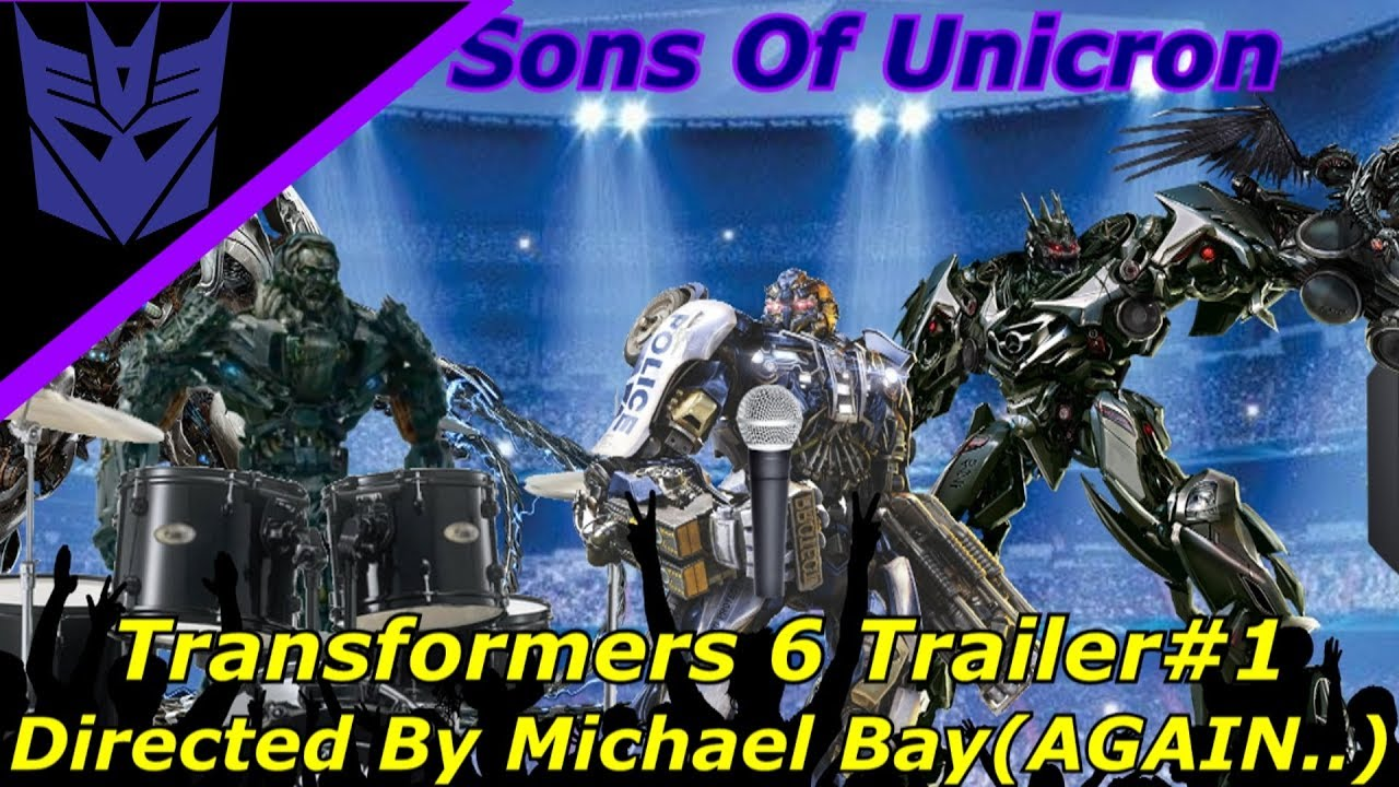 Transformers 6 Trailer#1 The Sons Of Unicron Directed By Michael Bay  (Again       )