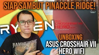 Unboxing ASUS ROG Crosshair VII Hero Wifi! Motherboard X470 Gahar Sambut AMD Ryzen 'Pinnacle Ridge'!
