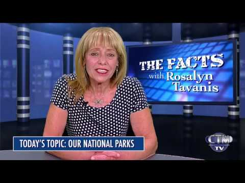 The Facts with Rosalyn Tavanis: Episode 7 – Our National Parks