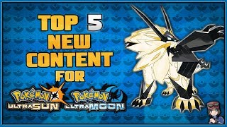 Top 5 New Things for Pokémon Ultra Sun and Ultra Moon