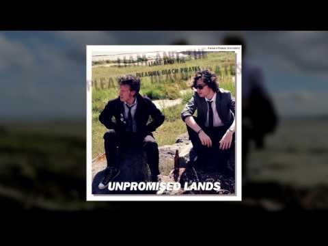 Unpromised Lands - Liam & The Pleasure Beach Pirates