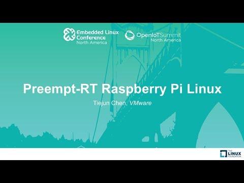 Preempt-RT Raspberry Pi Linux - Tiejun Chen, VMware - YouTube