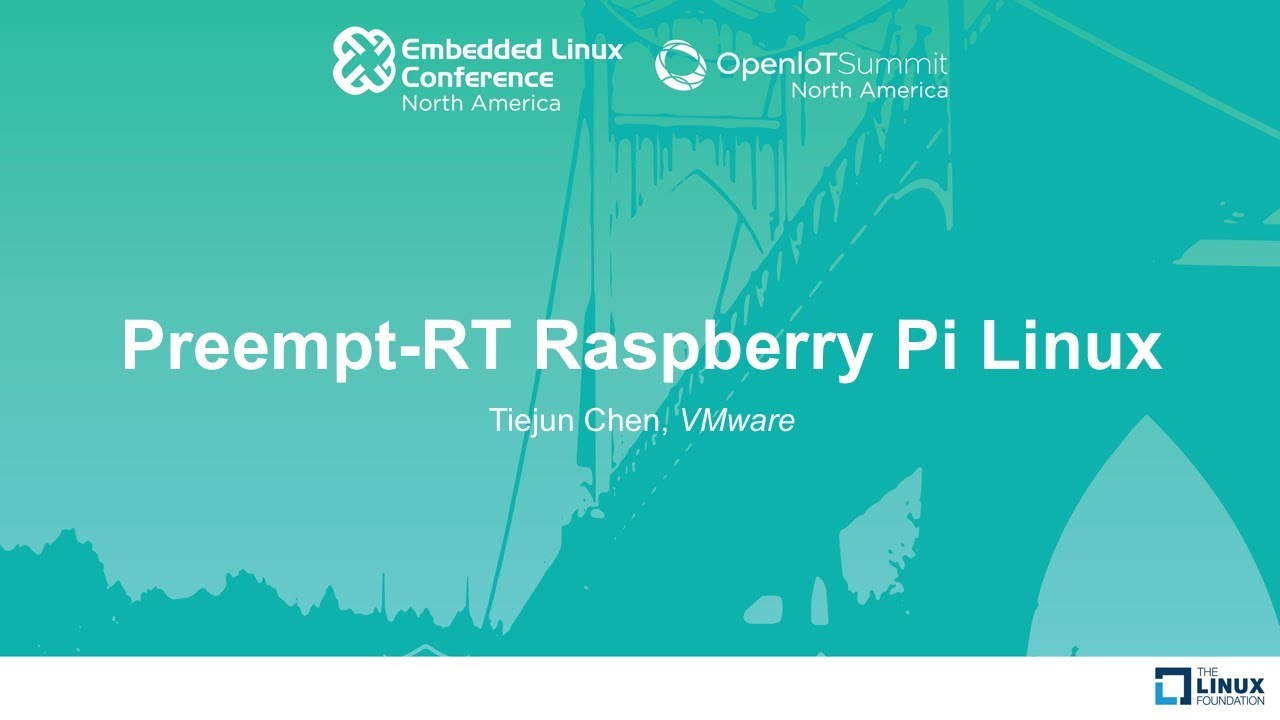 Preempt-RT Raspberry Pi Linux - Tiejun Chen, VMware