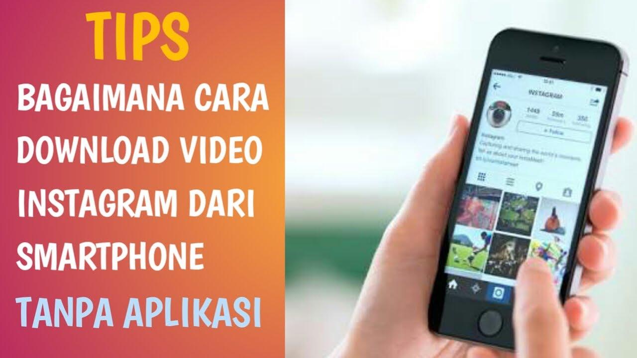 Cara Download Video Instagram di Smartphone Tanpa Aplikasi ...