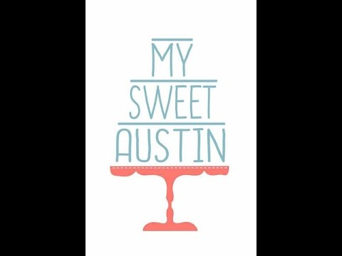 My Sweet Austin - Don't Waste Time on Bad Ingredients