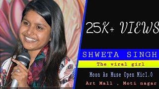 Video Shweta Singh || Viral Poetry || Moon as Muse 1.0 download MP3, 3GP, MP4, WEBM, AVI, FLV April 2018